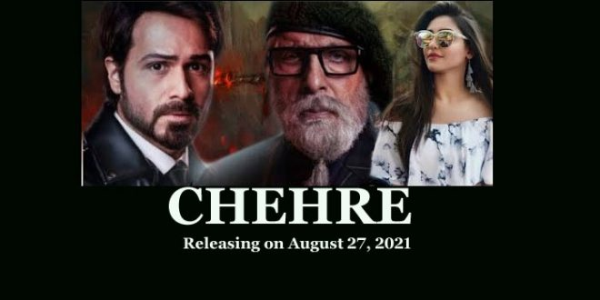Bollywood movie Chehre releasing on August 27, 2021