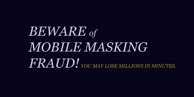 Mobile Masking Fraud